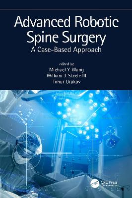 Advanced Robotic Spine Surgery: A case-based approach by Michael Wang