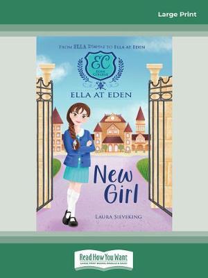 Ella at Eden #1: New Girl by Laura Sieveking