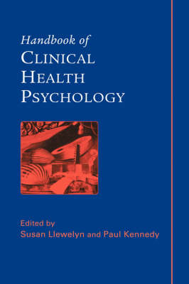 Handbook of Clinical Health Psychology by Susan Llewelyn