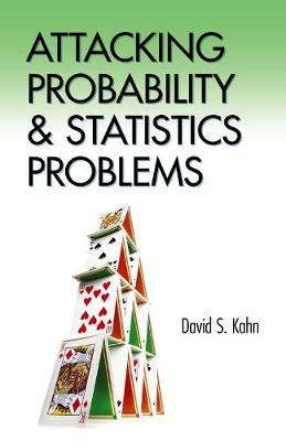 Attacking Probability and Statistics Problems by David S. Kahn