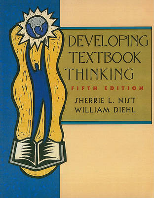 Developing Textbook Thinking: Strategies for Success in College by Sherrie Nist