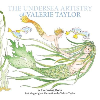 Undersea Artistry of Valerie Taylor by Valerie Taylor