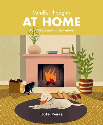 Mindful Thoughts at Home: Finding heart in the home by Kate Peers
