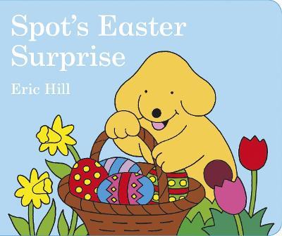 Spot's Easter Surprise book