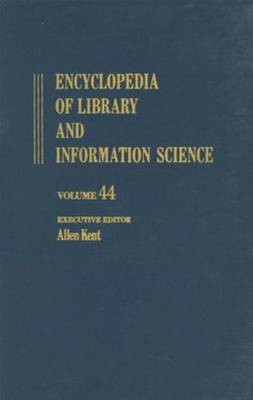 Encyclopedia of Library and Information Science by Allen Kent