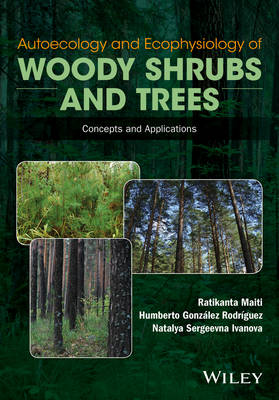 Autoecology and Ecophysiology of Woody Shrubs and Trees - Concepts and Applications book