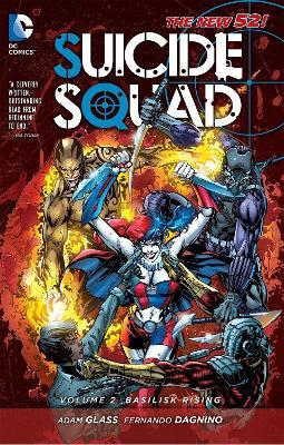 Suicide Squad Suicide Squad Volume 2: Basilisk Rising TP (The New 52) Basilisk Rising Volume 2 by Fernando Dagnino