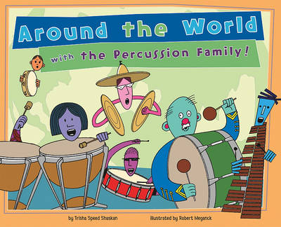 Around the World with the Percussion Family! by Trisha Speed Shaskan