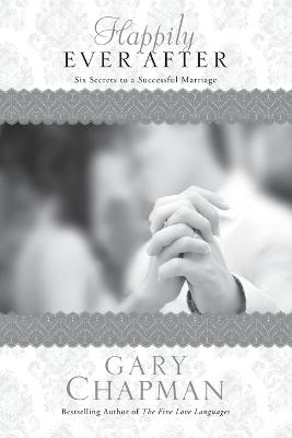 Happily Ever After by Gary D. Chapman