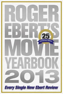 Roger Ebert's Movie Yearbook 2013 by Roger Ebert