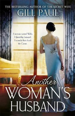 The Another Woman's Husband: From the #1 bestselling author of The Secret Wife a sweeping story of love and betrayal behind the Crown by Gill Paul