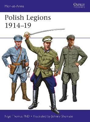 Polish Legions 1914-19 by Nigel Thomas