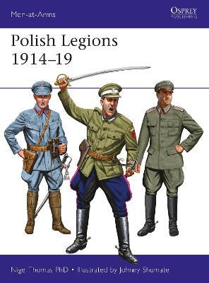 Polish Legions 1914-19 by Nigel Thomas