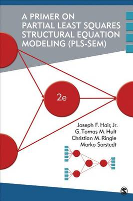 Primer on Partial Least Squares Structural Equation Modeling (PLS-SEM) by Joe Hair