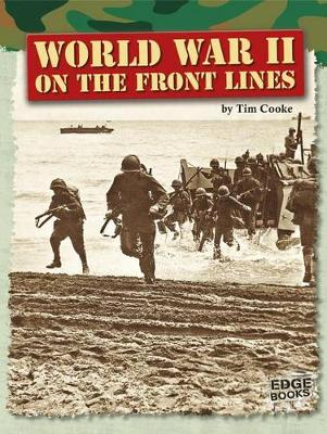 World War II on the Front Lines by Tim Cooke
