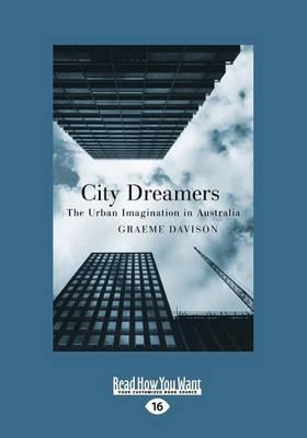 City Dreamers: The Urban Imagination in Australia by Graeme Davison