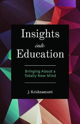Insights into Education by J. Krishnamurti