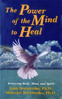 Power of the Mind to Heal by Joan Z. Borysenko