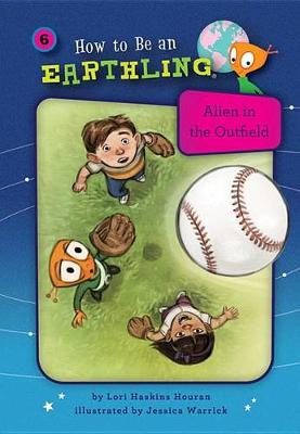 #6 Alien in the Outfield by Lori Haskins Houran