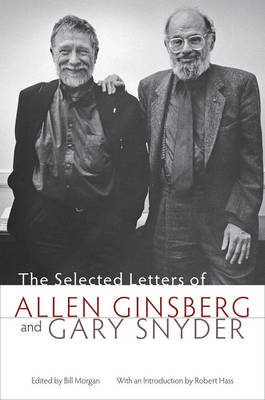 Selected Letters of Allen Ginsberg and Gary Snyder, 1956-1991 by Allen Ginsberg