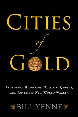 Cities of Gold by Bill Yenne