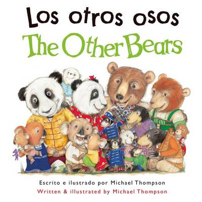Otros Osos/The Other Bears by Michael Thompson