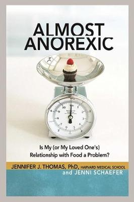 Almost Anorexic by JENNIFER J THOMAS