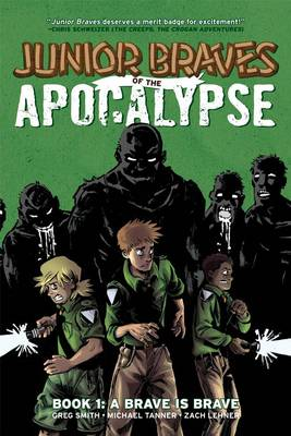 Junior Braves of the Apocalypse Volume 1: A Brave is Brave book