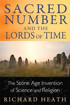Sacred Number and the Lords of Time by Richard Heath