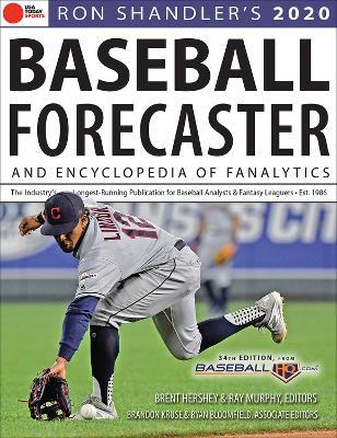 Ron Shandler's 2020 Baseball Forecaster: & Encyclopedia of Fanalytics by Brent Hershey
