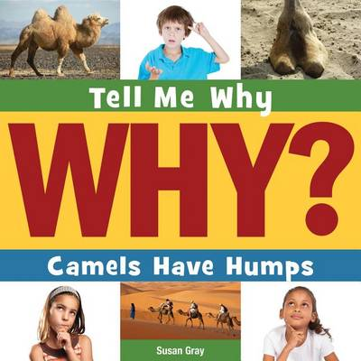 Camels Have Humps by Susan H Gray