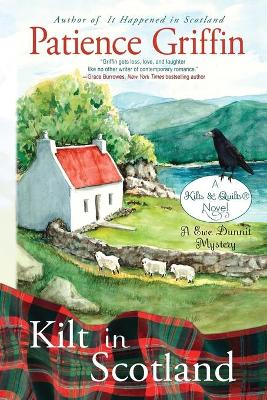 Kilt in Scotland: A Ewe Dunnit Mystery, Kilts and Quilts Book 8 book