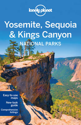 Lonely Planet Yosemite, Sequoia & Kings Canyon National Parks by Lonely Planet