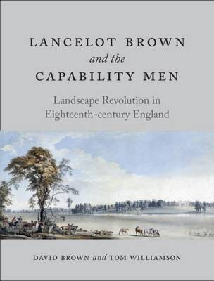 Lancelot Brown and the Capability Men by David Brown