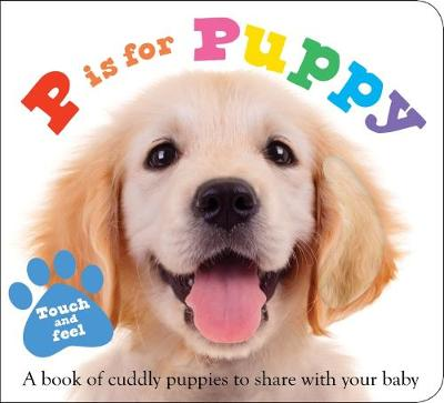 P is for Puppy by Roger Priddy