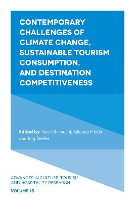 Contemporary Challenges of Climate Change, Sustainable Tourism Consumption, and Destination Competitiveness by Timo Ohnmacht