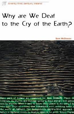 Why are We Deaf to the Cry of the Earth? by Sean McDonagh