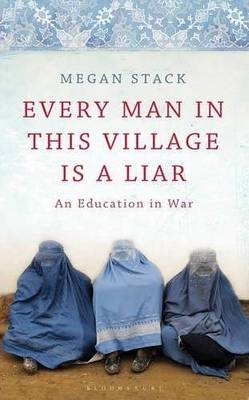 Every Man in This Village is a Liar: An Education in War book