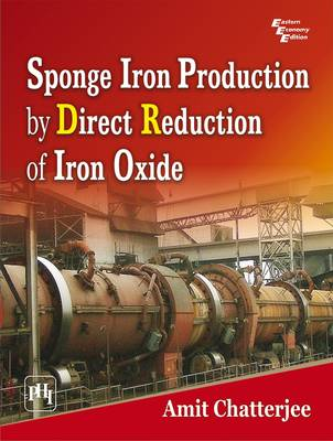 Sponge Iron Production by Direct Reduction of Iron Oxide by Amita Chatterjee
