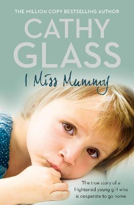 I Miss Mummy by Cathy Glass