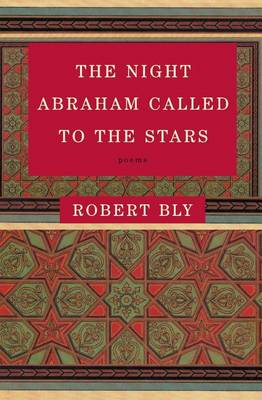 Night Abraham Called to the Stars by Robert Bly