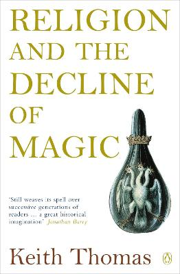Religion and the Decline of Magic by Sir Keith Thomas