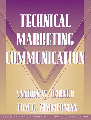 Technical Marketing Communication [Part of the Allyn & Bacon Series in Technical Communication] book