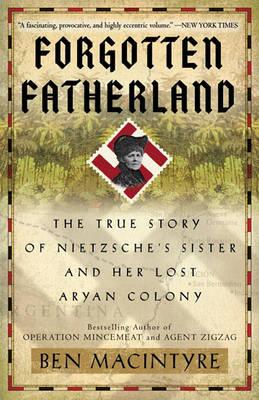 Forgotten Fatherland by Ben Macintyre