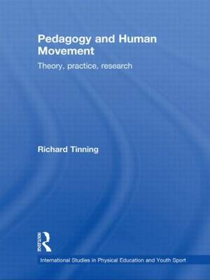 Pedagogy and Human Movement by Richard Tinning