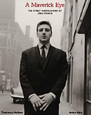 Maverick Eye: Street Photography of John Deakin by Robin Muir