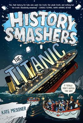 History Smashers: The Titanic by Kate Messner