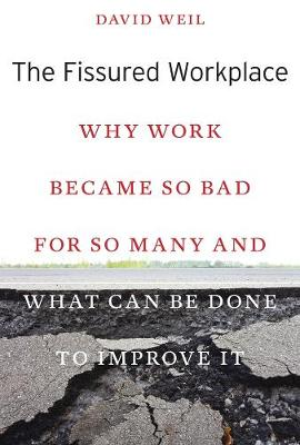 The Fissured Workplace by David Weil