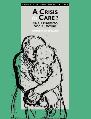 A Crisis in Care? by John H. Clarke