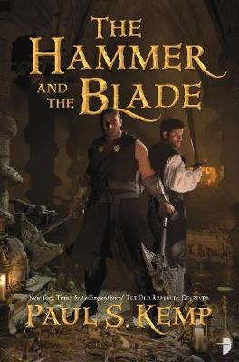 Hammer and the Blade by Paul S. Kemp